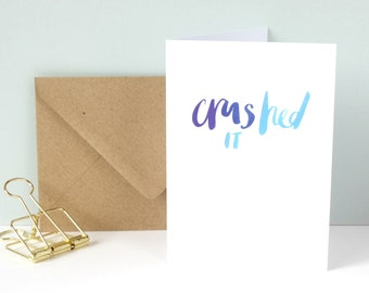 Congratulations card 'crushed it' - hand lettered card / brush lettered card / celebration greetings card