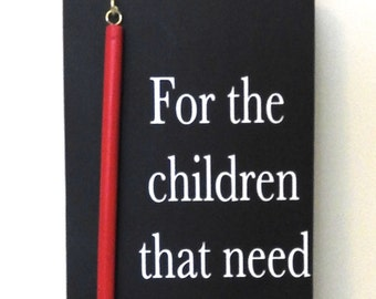 For the Children That Need a Serving of Tough Love Handmade Sign