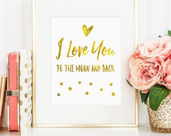 I love you to the moon and back, faux gold foil, love art, bedroom decor, art for nursery, gold foil nursery art, printable wall art (JPG)