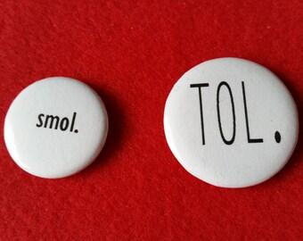 Smol/Tol buttons