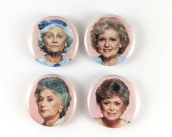 Golden Girls Pinback Buttons or Magnets - Four Pack
