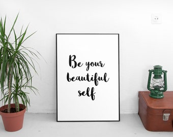 "PRINTABLE Art ""Be Your Beautiful Self"" Typography Art Print Black and White Inspirational Quote Motivational Quote Dorm Decor"