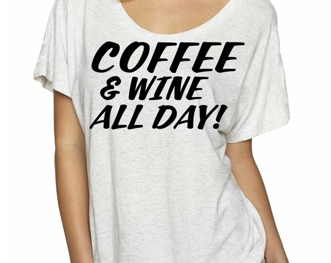 COFFEE and WINE all Day shirt. Wine Gift. Funny oversized  t-shirt. Wine Gift. coffee gift. Coffee t-shirt. Wine t-shirts. black, white, red