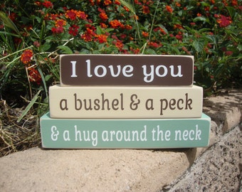 """I Love You A Bushel and A Peck and A Hug Around The Neck """"MINI"""" wood stackers, wood blocks, home decor, gift for home"""