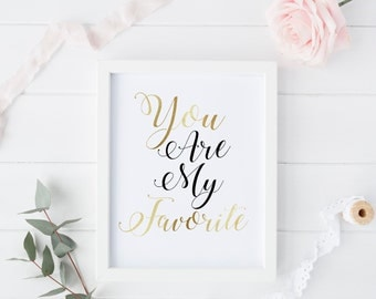 You are My Favorite | Printable Wedding Sign | Gold Wedding | Romantic Wedding | Wedding Gift | Anniversary Gift | Wedding Decor | Reception