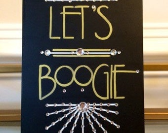 "Art Deco -Roaring Twenties -Vintage -Old Hollywood-Great Gatsby Wedding ""Let's Boogie"" Sign"
