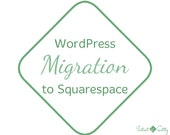 WordPress to Squarespace Transfer | WordPress.com or Wordpress.org to Squarespace Migration Service | Move Blog or Website | Content Import
