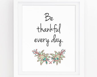 Be thankful, Give thanks, Gratitude wall art, Quote wall decor, Art print quote, Digital printables, Colorful wall art, 8x10 print, 171