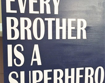 Every Brother is a Superhero Wood Sign