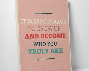 It Takes Courage to Grow Up Motivational Happiness Quote Gallery Wrapped Canvas Print