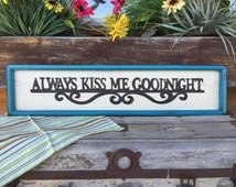 ALWAYS KISS Me GOODNIGHT Sign Framed Reclaimed Wood Turquoise Blue Burgundy Yellow Black Distressed Bedroom Bed Love Nursery Horizontal Baby