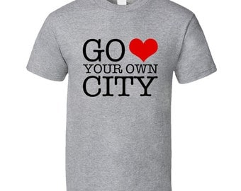 Go Heart Your Own City Funny Love Parody Graphic Tee Shirt