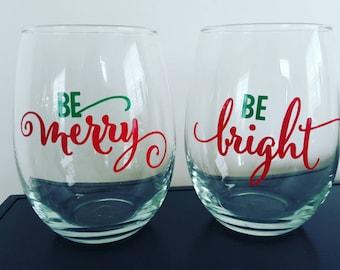 Christmas Wine Glasses, Holiday Wine Glasses, Be Merry Wine Glass, Be Bright Wine Glass, Holiday Wine Glasses, Set of 2