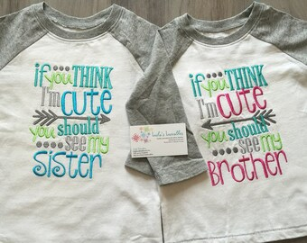 If you think I'm cute see my brother sister Embroidery design 5x7 6x10, socuteappliques, twin embroidery, sibling embroidery, arrow