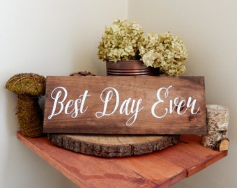 Best Day Ever Wedding Sign Rustic Wedding Sign Happy Wedding Sign Outdoor Wedding Sign Garden Wedding Rustic Wedding Woodland Wedding