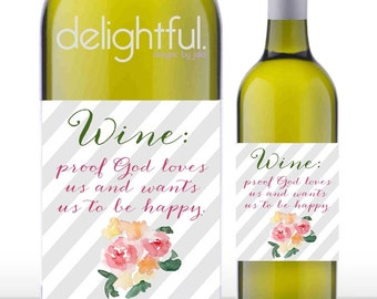 Instant Download Funny Wine Bottle Labels / Proof God Loves Us And Wants Us To Be Happy - Printable Digital File
