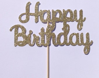 Happy Birthday Cake Topper, Gold Glitter Cake Topper, Birthday Party Decor