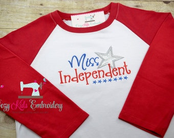 Miss Independent Shirt, Girl's Fourth of July Shirt, 4th of July Shirt, raglan shirt, embroidery, applique