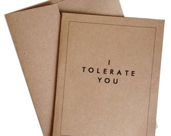 I Tolerate You Blank Greeting Card Valentines Day Birthday Congratulations Card with A2 Envelope