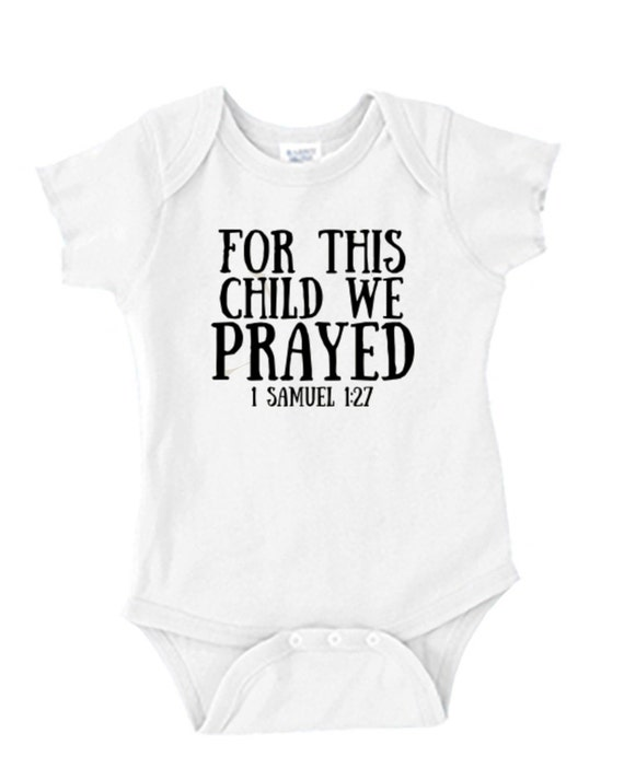 Baby Onesie - For this child we prayed - 1 Samuel 1:27