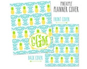 Monogrammed Planner Cover ~ Pineapple ~ Choose Front Cover only or Cover Set -Fits Happy Planner, Big Happy Planner, or Erin Condren