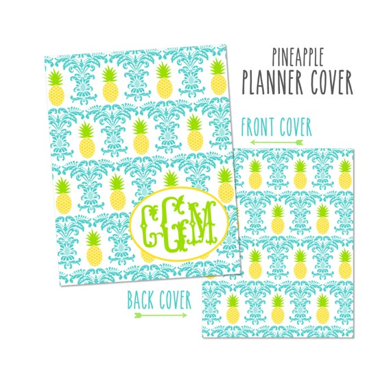 Monogrammed Planner Cover ~ Pineapple ~ Choose Front Cover only or Cover Set - Many Planner Sizes Available!
