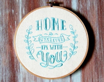 """Home Is Wherever I'm With You-Hoop Art-Wall Decor-Home & Office Decor-7"""" Hoop Art"""