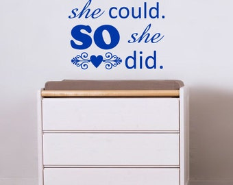 She Believed She Could So She Did Vinyl Wall Decal - You Choose Color And Size - 022