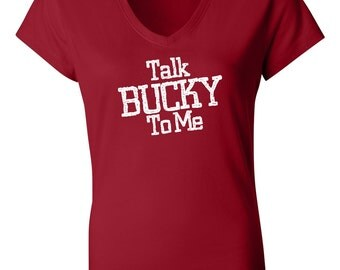 Talk Bucky To Me Women's Shirt - University of Wisconsin Badgers