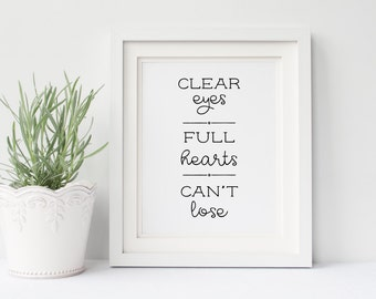 """Clear Eyes Full Hearts Can't Lose DIGITAL Poster 8x10""""- Friday Night Lights, FNL, Inspirational, Motivational, Gallery Wall, Office Art"""