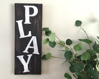 Play Room Decor - Play Sign (b/w) – Wood Wall Decor - Rustic Wall Decor - Farmhouse Decor