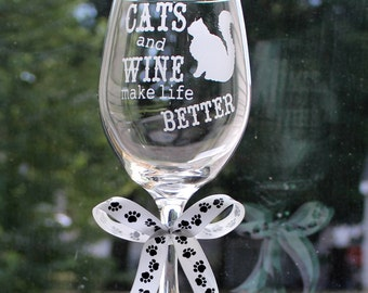 Cats and wine make life better Wine glass. Deeply Sand Carved with silhouette of your cat wine glass.