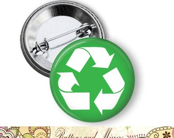 "Recycle 1.25"" or Larger Pinback Button, Flatback or Fridge Magnet, Badge, Pin, Pocket Mirror, Keychain, Green, Earth Day, Eco"