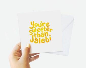 You're Sweeter Than Jalebi