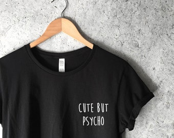 Cute But Psycho Shirt in Black - Cute Shirts for Women - Trending and Popular Shirts IG Tumblr - Cute But Psycho T-Shirt