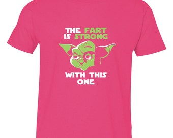 """Funny Star Wars T-Shirt, """"The Fart is Strong"""" shirt, Star Wars Toddler, Girls Star Wars Shirt, The Fart is Strong Shirt"""
