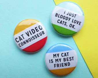 Cat Button Badges Set of Three || Cat Pin || Funny Badge || Cat Lover Badge || Crazy Cat Lady || Girl Gang Pin
