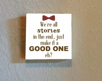 Canvas Prints- Doctor Who Quote- We're all stories in the end
