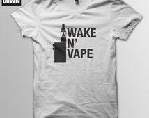 Wake N' Vape t-shirt tee // funny t-shirts / vaporizer / box mod / e-cigarette / e-liquid / wake n bake