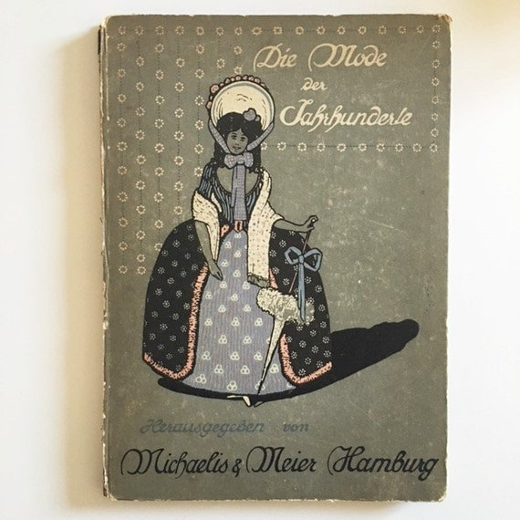 Die Mode Der Jahrhunderte: Ein Damen Almanach (The Fashion of the Centuries, A Woman's Almanac) - 1912
