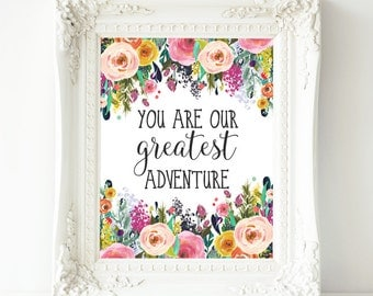 Nursery Printable Art, You are our greatest adventure quote printable quote, baby girl nursery art decor, floral nursery print, nursery art