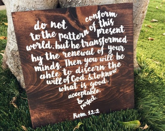 Romans 12:2 wood sign // Bible Decor // Christian Decor // Bible Verse // Do not be conformed // custom wood signs