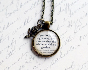 """The Secret Garden quote, """"If you look the right way...."""" Frances Hodgson Burnett necklace jewelry, rose charm"""
