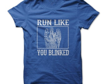 Run Like You Blinked Funny T-Shirt - Dr Who Run Weeping Angel