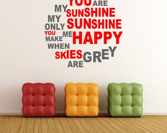 You are my Sunshine my only Sunshine, You make me Happy when Skies are Grey Vinyl Wall Art Decal Sticker