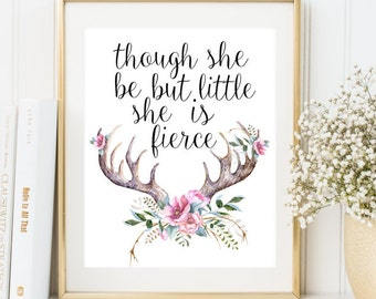 Nursery decor Though she be but little she is fierce Nursery quote wall art Boho style Antlers print Nursery print decor Quote art printable