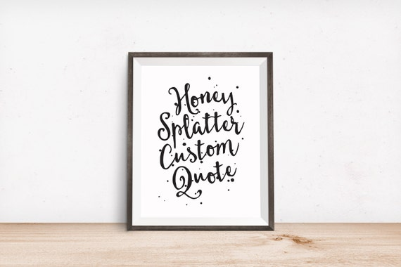 Printable Art, Custom Quote, Customized Inspirational Print, Typography Quote, Art Prints, Digital Download Print, Quote Printables