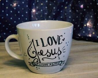 I LOVE Jesus, but I cuss a little