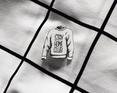 stay home club - sweater pin / brooch