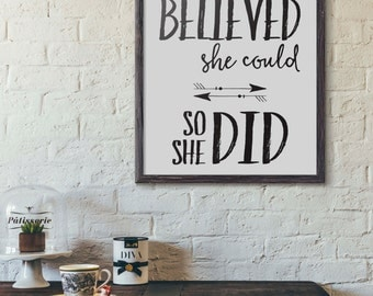 Printable Art, She Believed She Could, Digital Art Print, Wall Art, Home Decor, Black and White Typography Art, Instant Download (0006)